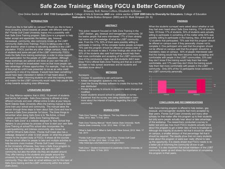 Safe Zone Training: Making FGCU a Better Community Britanny Boll, Sierra Coffers, Elizabeth Kyllonen One Online Section of ENC 1102 Composition II, College.