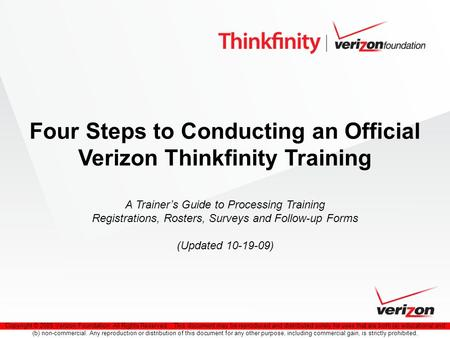 Copyright © 2009 Verizon Foundation. All Rights Reserved. This document may be reproduced and distributed solely for uses that are both (a) educational.