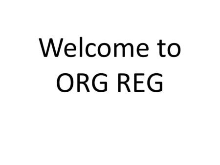 Welcome to ORG REG. What is Org Reg? Organization Registration is everything you wanted to know about being a registered student organization at the University.
