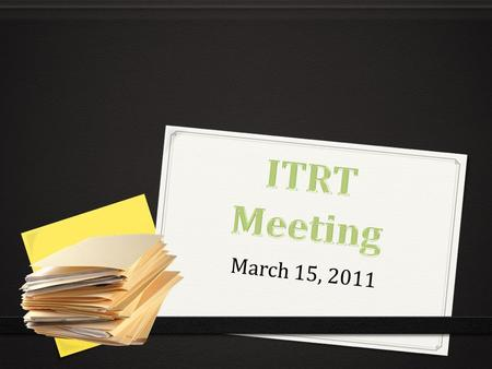 March 15, 2011. Intent to Return Forms ISTE Paperwork Not for anyone who plans to do SMART Certification. Priority to those who have not attended another.
