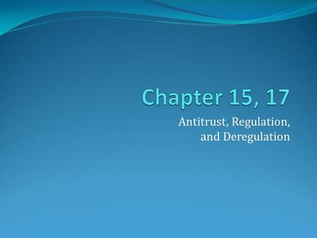 Antitrust, Regulation, and Deregulation. The Government's Role in Promoting Efficiency Studied the effects of the various market structures and government.