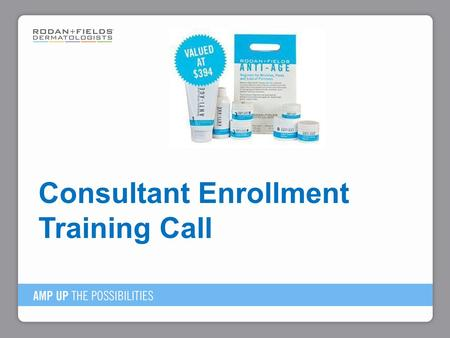 Consultant Enrollment Training Call. Decide on a url for both R+F websites Create gmail account for R+F emails Complete The Solution Tool. Determine regimen.