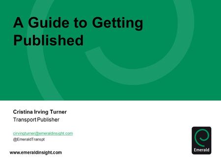 A Guide to Getting Published Cristina Irving Turner Transport