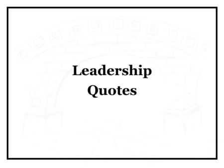 "Leadership Quotes. ""Leadership is not about maintaining the status quo, but maintaining the highest rate of change that the organization and the people."