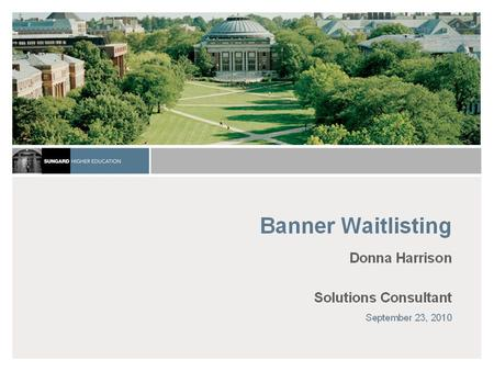Brent Johnson Principle Consultant Banner Student Solutions October 19, 2015 Banner Waitlisting.