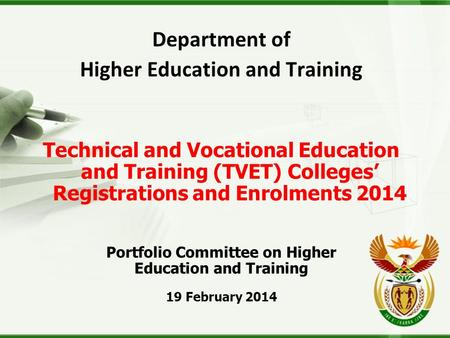 Department of Higher Education and Training Technical and Vocational Education and Training (TVET) Colleges' Registrations and Enrolments 2014 Portfolio.