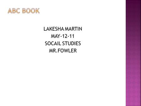LAKESHA MARTIN MAY-12-11 SOCAIL STUDIES MR.FOWLER.