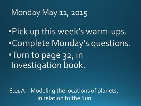 6.11 A - Modeling the locations of planets, in relation to the Sun.