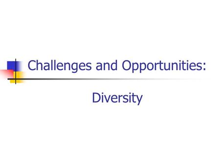 Challenges and Opportunities: Diversity. Panelists: Paula Watkins, MAS – UMDNJ Mary Pat Wohlford-Wessels, Ph.D. – DMUCOM Carolyn Beverly, M.D., MPH –DMUCOM.