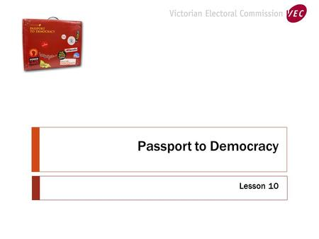 Passport to Democracy Lesson 10. So far we've:  Identified the three principles that underpin Democracy  Looked at the 3 levels of government  Researched.