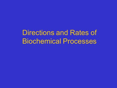 Directions and Rates of Biochemical Processes. Copyright © 2005 Pearson Education, Inc. publishing as Benjamin Cummings Figure 8.2 Transformations between.