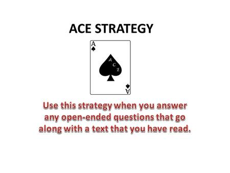 "ACE STRATEGY. Example Question: In the first chapter you read ""The only reason I'm not ordinary is because no one else sees me that way"". Which character."