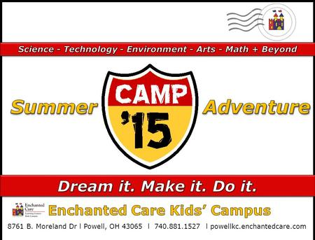'15 CAMP. wonder adventure ideas challenges memories science friendships physical fitness creativity imagination nature community outreach outreach exploration.
