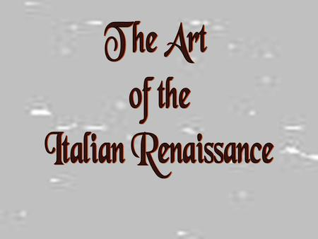 Art and Patronage Italians were willing to spend a lot of money on art. / Art communicated social, political, and spiritual values. / Italian banking.