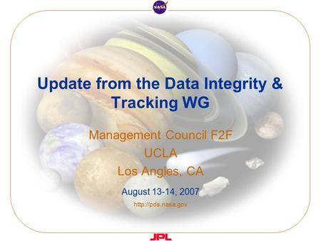 Update from the Data Integrity & Tracking WG Management Council F2F UCLA Los Angles, CA August 13-14, 2007