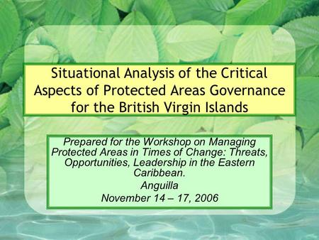 Situational Analysis of the Critical Aspects of Protected Areas Governance for the British Virgin Islands Prepared for the Workshop on Managing Protected.