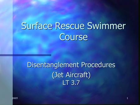 20051 Surface Rescue Swimmer Course Disentanglement Procedures (Jet Aircraft) LT 3.7.