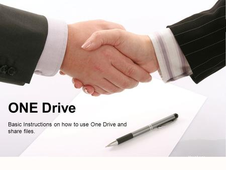 Basic Instructions on how to use One Drive and share files. ONE Drive Your LogoYour own footer.