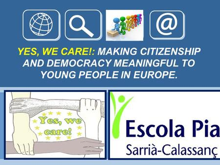YES, WE CARE!: MAKING CITIZENSHIP AND DEMOCRACY MEANINGFUL TO YOUNG PEOPLE IN EUROPE.