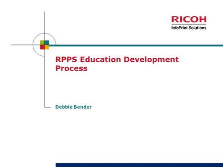 RPPS Education Development Process Debbie Bender.