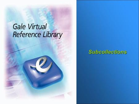 Subcollections. Benefits of Subcollections  Create better links from subject sites, course pages, homework areas.  Drive usage of the eBooks already.