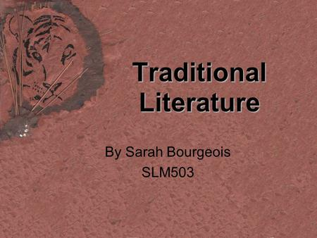 Traditional Literature By Sarah Bourgeois SLM503.