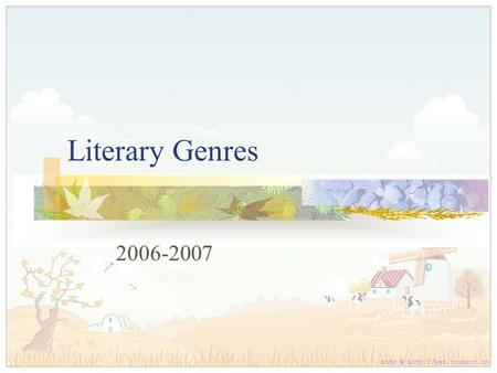 Literary Genres 2006-2007. Realistic Fiction Literature that depicts imaginary characters in Real-life situations.