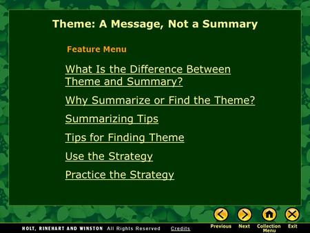 Theme: A Message, Not a Summary What Is the Difference Between Theme and Summary? Why Summarize or Find the Theme? Summarizing Tips Tips for Finding Theme.