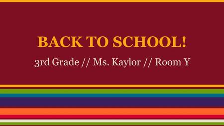 BACK TO SCHOOL! 3rd Grade // Ms. Kaylor // Room Y.
