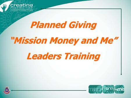 "Planned Giving ""Mission Money and Me"" Leaders Training."