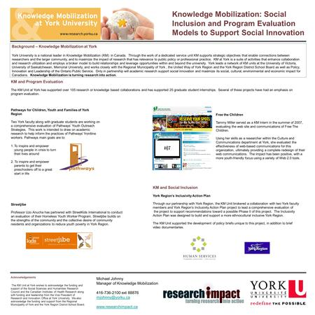 Background – Knowledge Mobilization at York York University is a national leader in Knowledge Mobilization (KM) in Canada. Through the work of a dedicated.