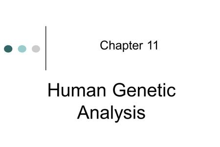 Human Genetic Analysis Chapter 11. Complex inheritance of traits does not follow inheritance patterns described by Mendel.