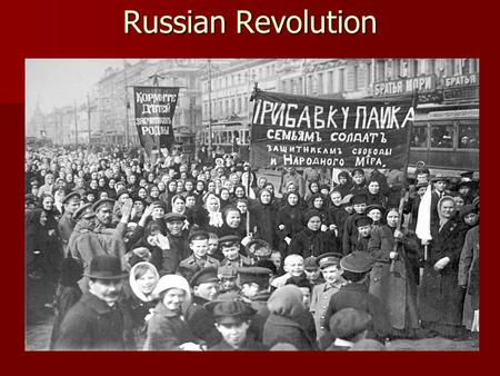 Russian Revolution. Causes Russian state is severely undeveloped compared to other modern states Russian state is severely undeveloped compared to other.