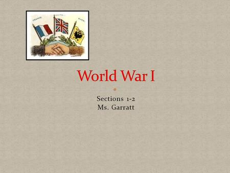 Sections 1-2 Ms. Garratt.  Nobel Peace Prize  Women's Suffrage Movement  Universal Peace Conference 1899 set up the Hague Tribunal, a world court to.