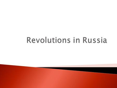  Russian Revolution is culmination of problems  19 th century czars were cruel and oppressive ◦ Caused social unrest ◦ Army officials revolt in 1825.