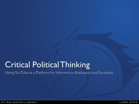 Critical Political Thinking Using YouTube as a Platform for Information Evaluation and Synthesis.