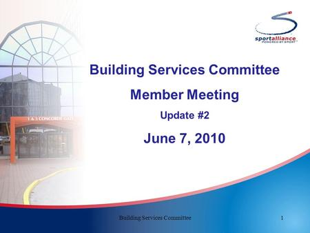Building Services Committee Member Meeting Update #2 June 7, 2010 1Building Services Committee.