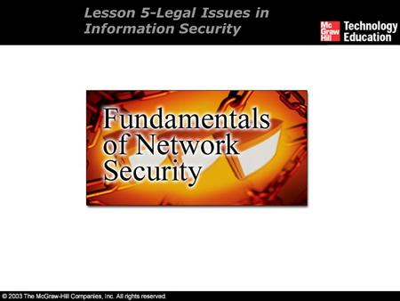 Lesson 5-Legal Issues in Information Security. Overview U.S. criminal law. State laws. Laws of other countries. Issues with prosecution. Civil issues.