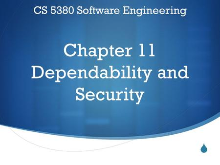  CS 5380 Software Engineering Chapter 11 Dependability and Security.