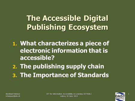 The Accessible Digital Publishing Ecosystem 1. 1. What characterizes a piece of electronic information that is accessible? 2. 2. The publishing supply.