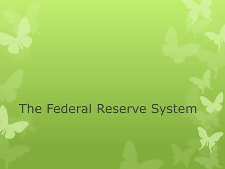 The Federal Reserve System. Who do you think is the most powerful person in the world? 
