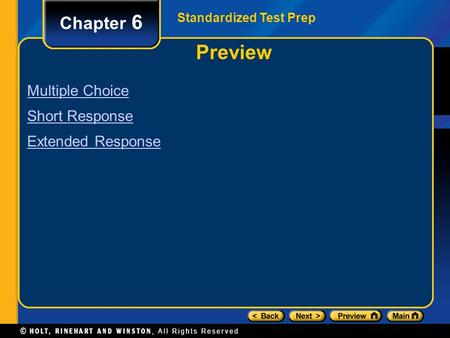 Chapter 6 Multiple Choice Short Response Extended Response Preview Standardized Test Prep.