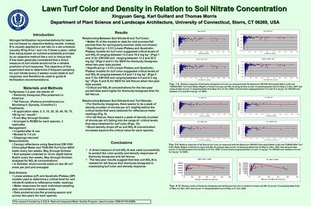 Lawn Turf Color and Density in Relation to Soil Nitrate Concentration Xingyuan Geng, Karl Guillard and Thomas Morris Department of Plant Science and Landscape.