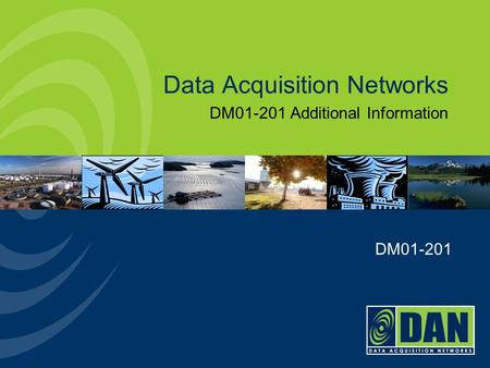 Data Acquisition Networks DM01-201 Additional Information DM01-201.