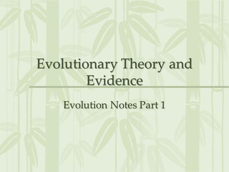Evolutionary Theory and Evidence