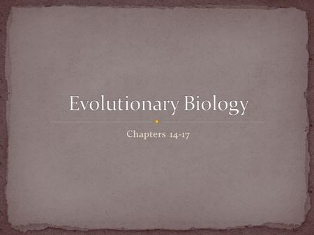 Chapters 14-17. Change over time Spontaneous Generation: Living organisms arise from non-living things. Many experiments were conducted to disprove spontaneous.