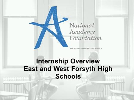 Internship Overview East and West Forsyth High Schools.