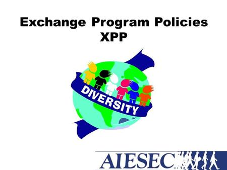 Exchange Program Policies XPP. Abbreviations EP TN Organization LC MC AI Sending Entity Hosting Entity Exchange Participant Traineeship/ Internship TN.