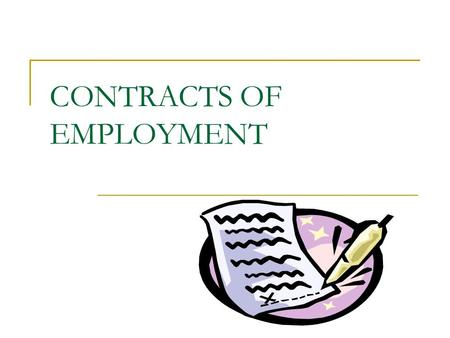 CONTRACTS OF EMPLOYMENT. FEATURES OF A CONTRACT Under The Employment Rights Act (1996) employers must employees who have been working for more than one.
