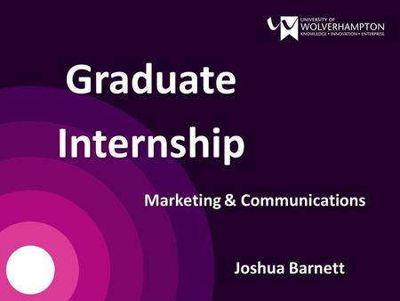 Joshua Barnett GraduateInternship Marketing & Communications.